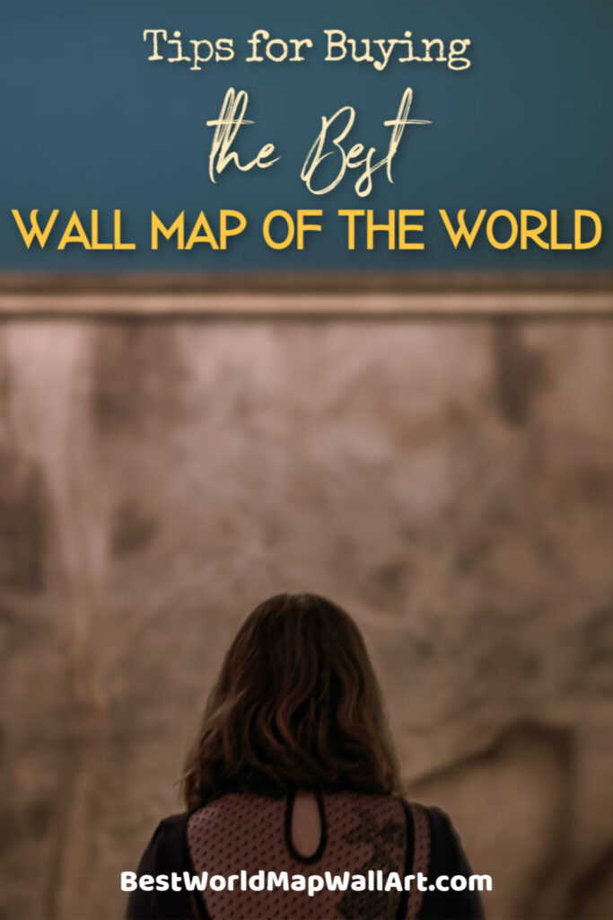 Top Tips for Buying the Best Wall Map of the World by BestWorldMapWallArt.com