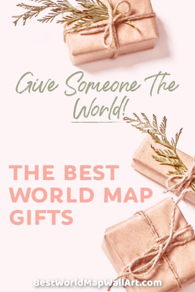 Give Someone World Map Gifts by BestWorldMapWallArt.com