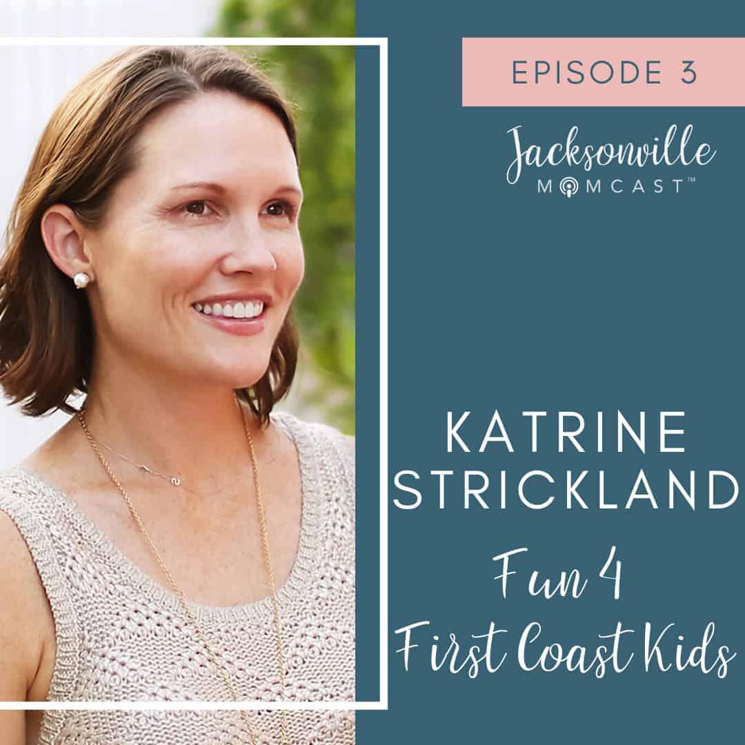 Katrine Strickland, the mom behind Fun 4 First Coast Kids
