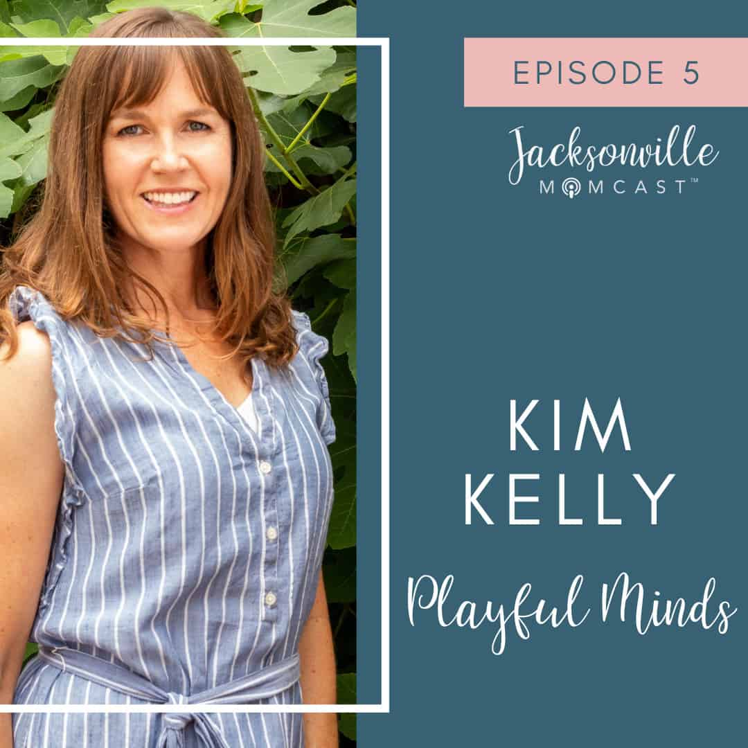 Kim Kelly - Jacksonville Mom and owner of Playful Minds Jacksonville