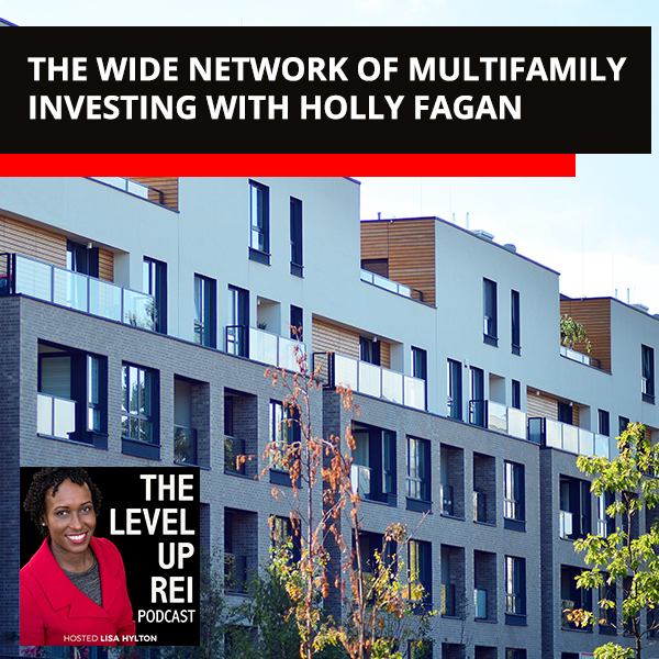 The Wide Network Of Multifamily Investing With Holly Fagan