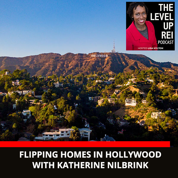 Flipping Homes In Hollywood With Katherine Nilbrink