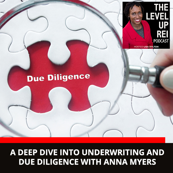 A Deep Dive Into Underwriting And Due Diligence With Anna Myers
