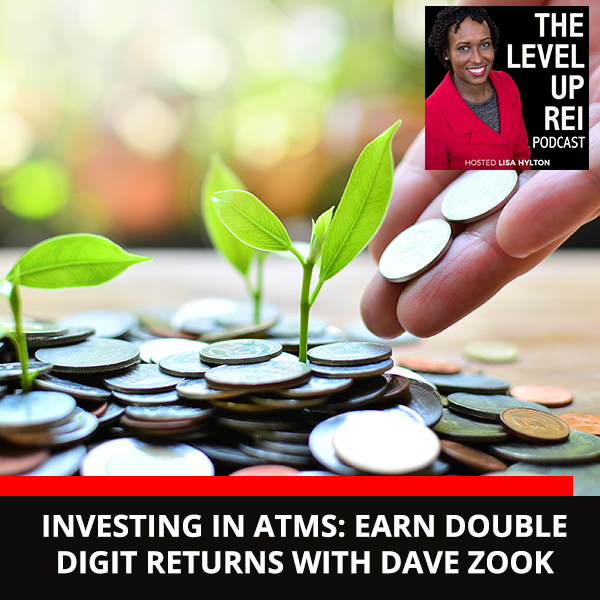 Investing in ATMs: Earn Double Digit Returns with Dave Zook