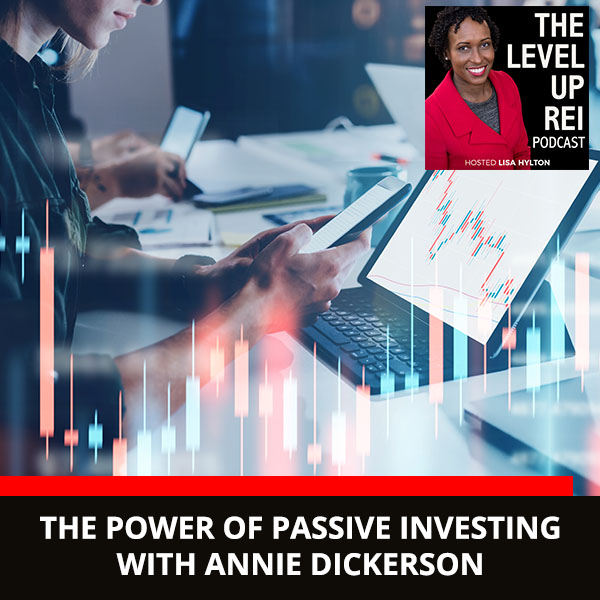 The Power of Passive Investing with Annie Dickerson