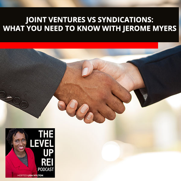Joint Ventures: Why Should You Go For Them? With Jerome Myers