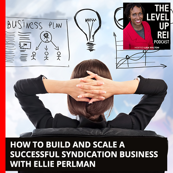 How To Build And Scale A Successful Syndication Business With Ellie Perlman
