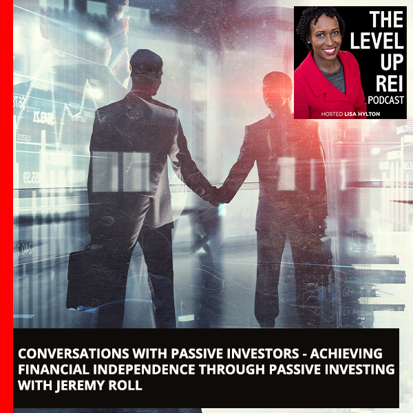 Conversations With Passive Investors – Achieving Financial Independence Through Passive Investing With Jeremy Roll