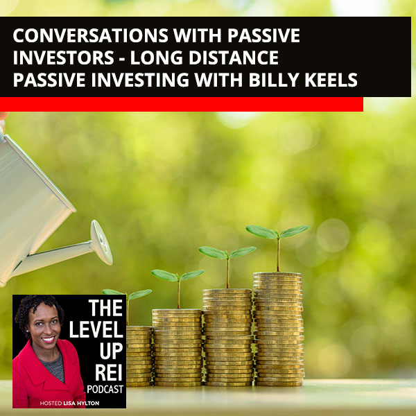 Conversations With Passive Investors – Long Distance Passive Investing With Billy Keels