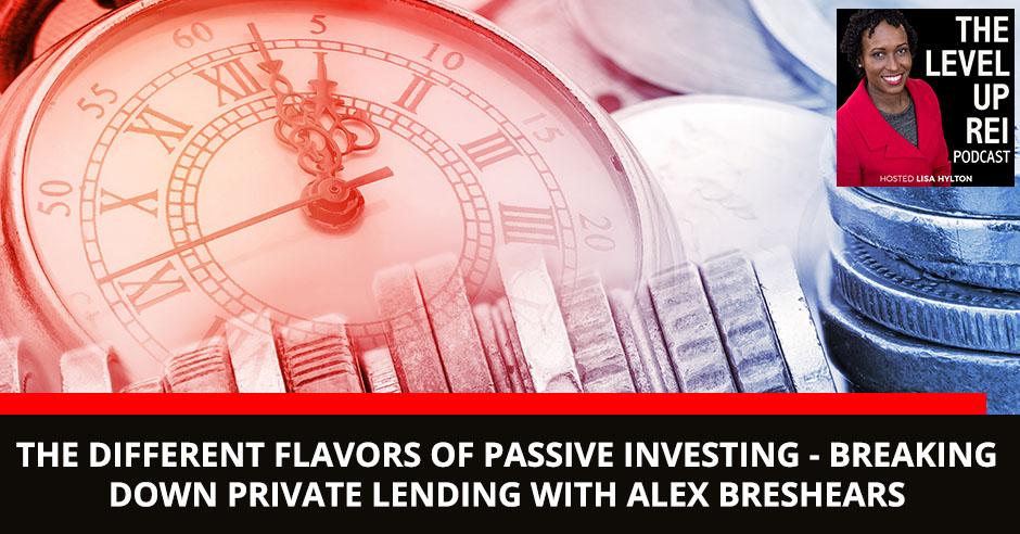 LUR 67 Alex Breshears | Private Lending