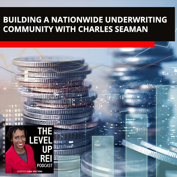 Building A Nationwide Underwriting Community With Charles Seaman