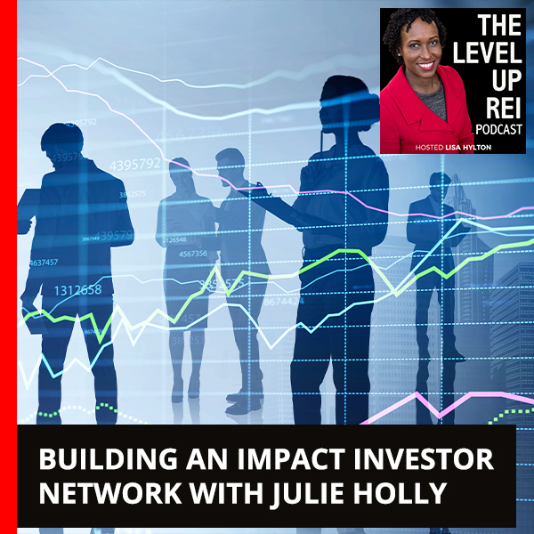 Building An Impact Investor Network With Julie Holly