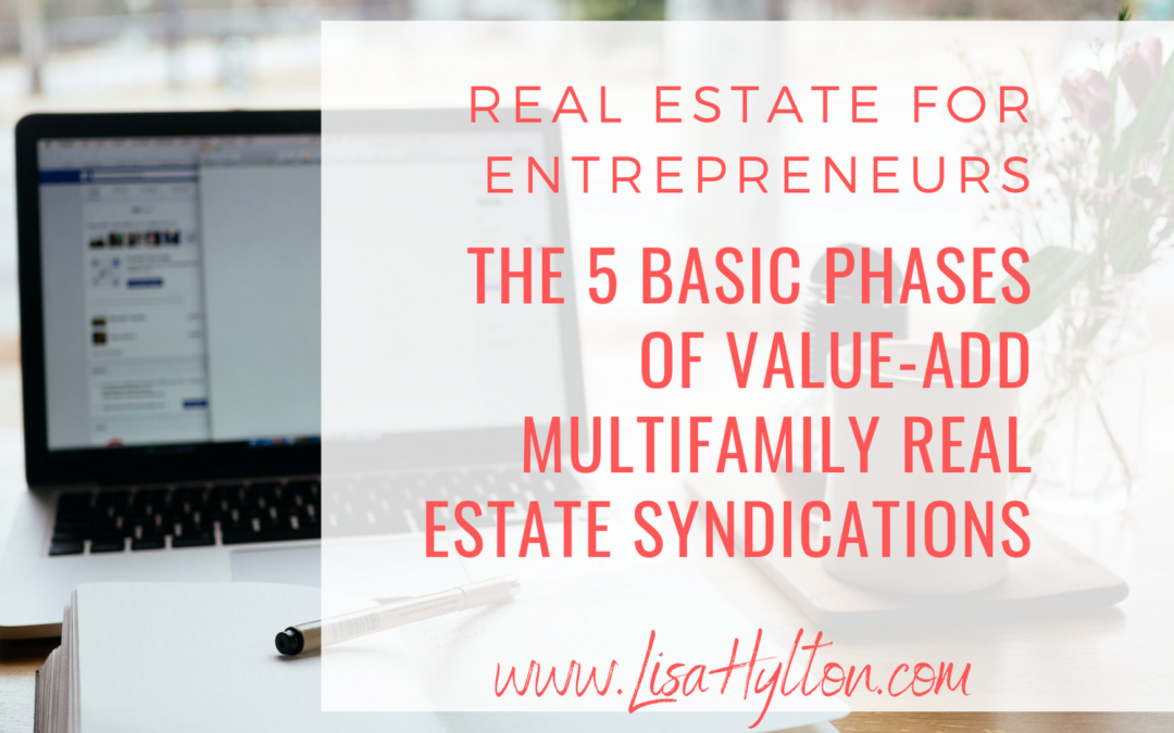 The 5 Basic Phases Of Value-Add Multifamily Real Estate Syndications