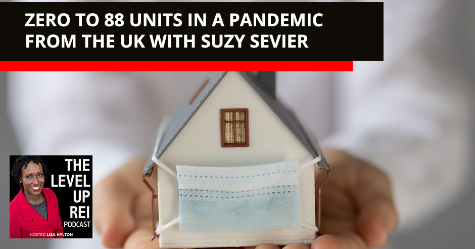 LUR 81 Suzy Sevier | Zero To 88 Units In A Pandemic