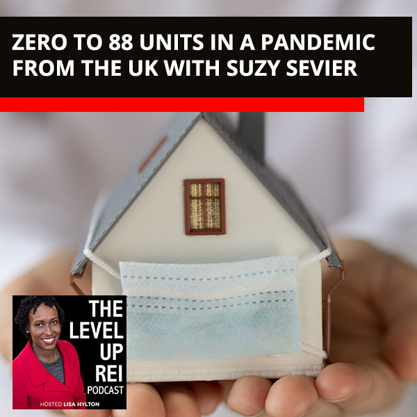 Zero To 88 Units In A Pandemic From The UK With Suzy Sevier