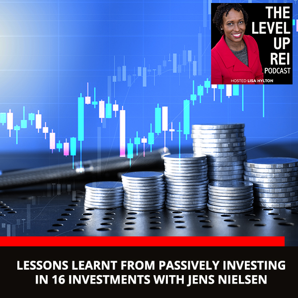 Lessons Learnt From Passively Investing In 16 Investments With Jens Nielsen