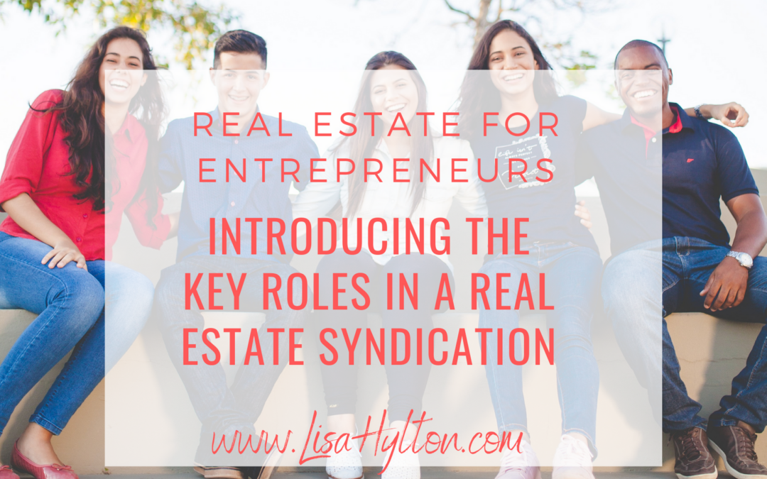 Introducing The Key Roles In A Real Estate Syndication