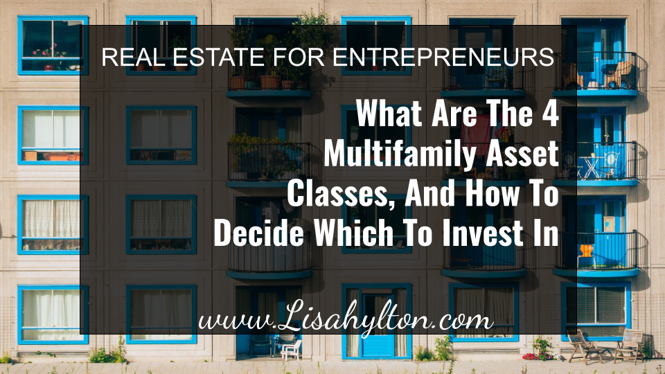 What Are The 4 Multifamily Asset Classes, And How To Decide Which To Invest In