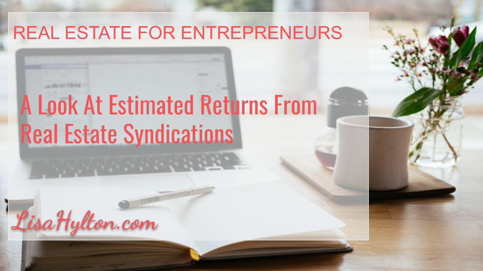 A Look At Estimated Returns From Real Estate Syndications