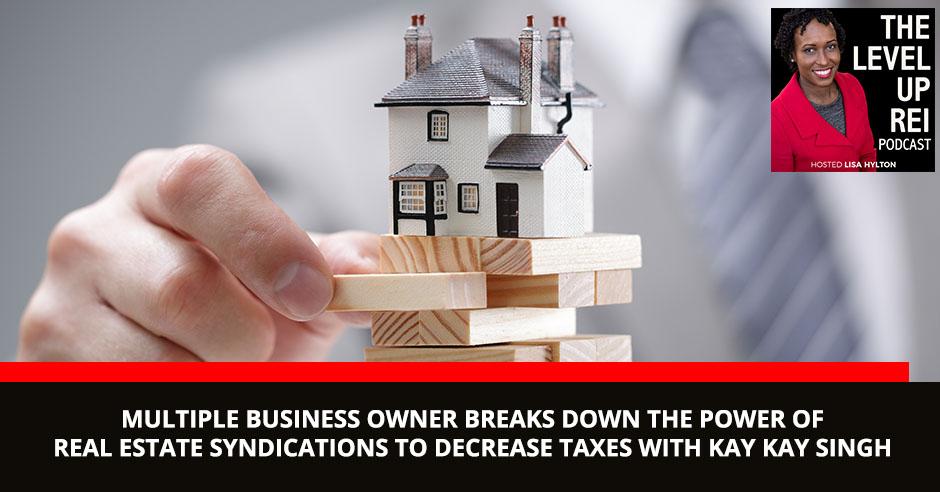 LUR 92 Kay Kay Singh   Real Estate Syndications