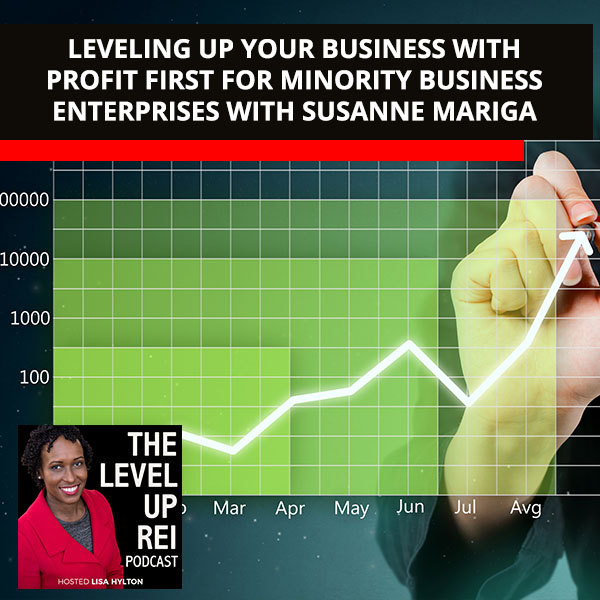 Leveling Up Your Business With Profit First For Minority Business Enterprises With Susanne Mariga