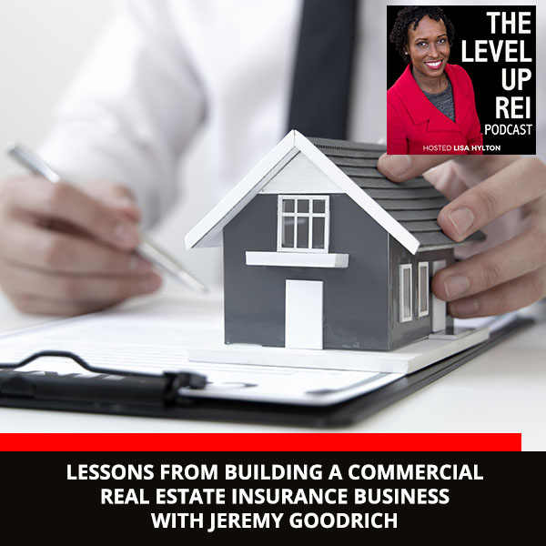 Lessons From Building A Commercial Real Estate Insurance Business With Jeremy Goodrich