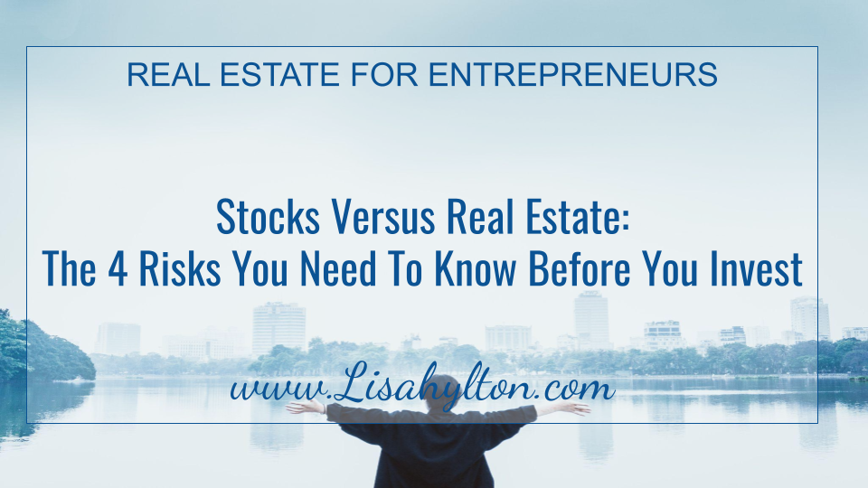 Stocks Versus Real Estate: The 4 Risks You Need To Know Before You Invest