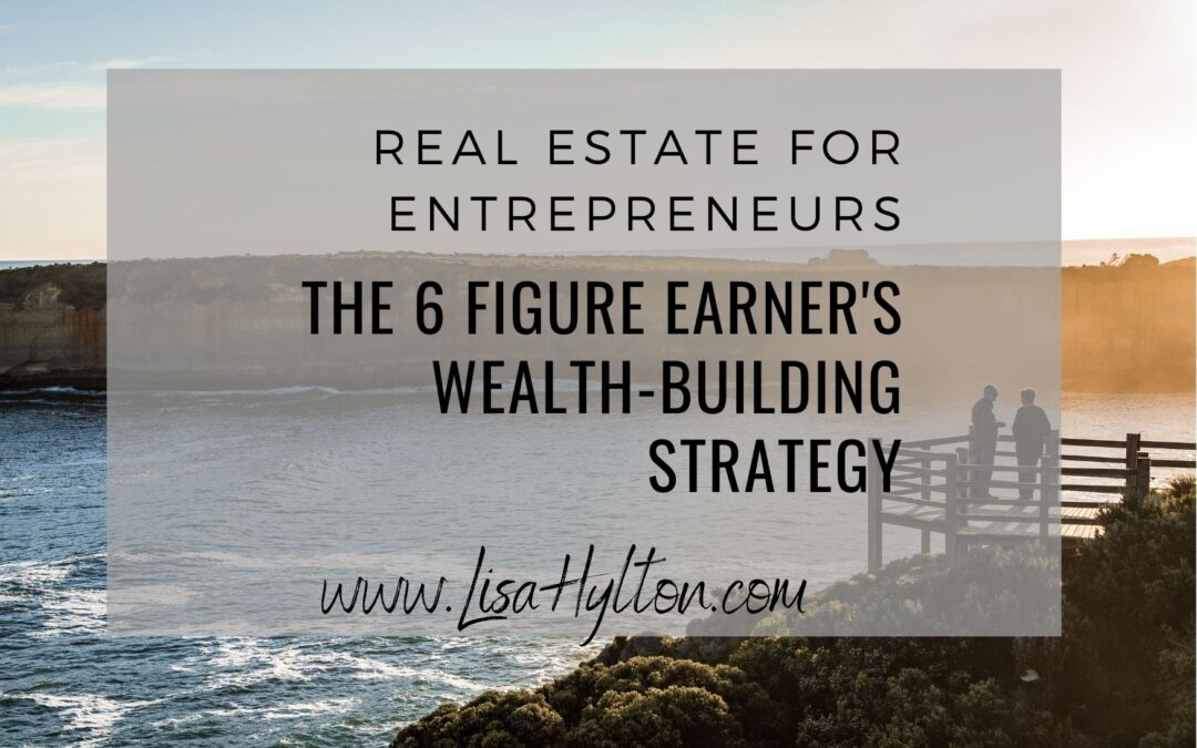 The 6 Figure Earner's Wealth-Building Strategy