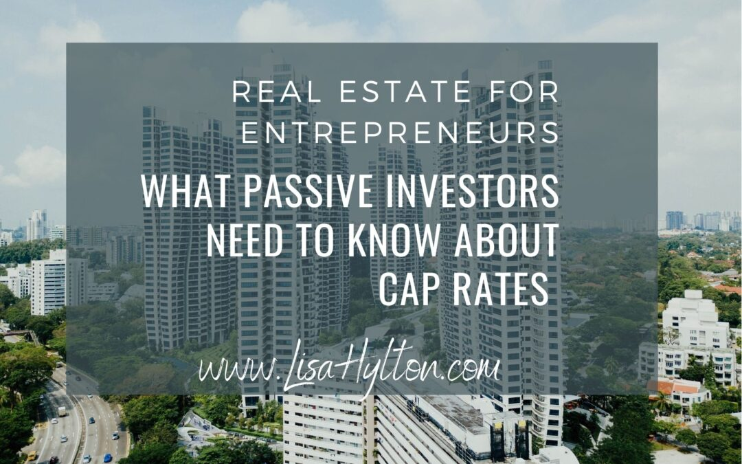 What Passive Investors Need To Know About Cap Rates