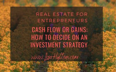 Cash flow or Gains: How To Decide On An Investment Strategy