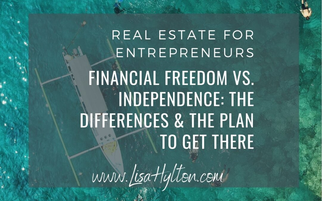 Financial Freedom vs. Independence: The Differences & The Plan To Get There