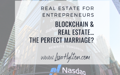 Blockchain & Real Estate…The Perfect Marriage?