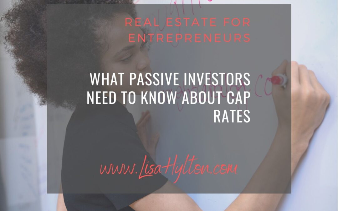 What Passive Investors Need To Know About CapRates