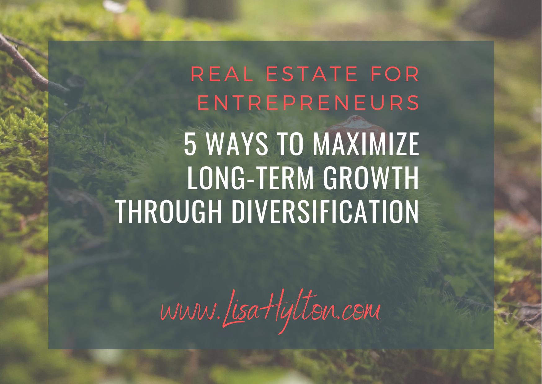 5 Ways To Maximize Long-Term Growth Through Diversification