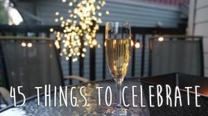 45 Things to Celebrate