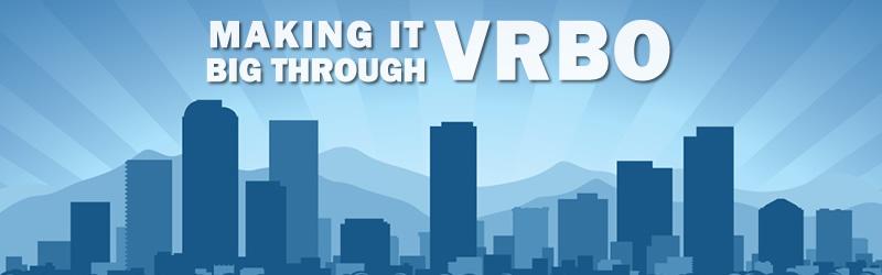 Making it Big through VRBO