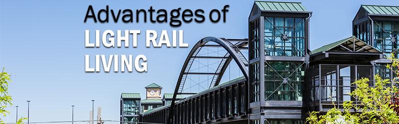 Advantages of Light Rail Living