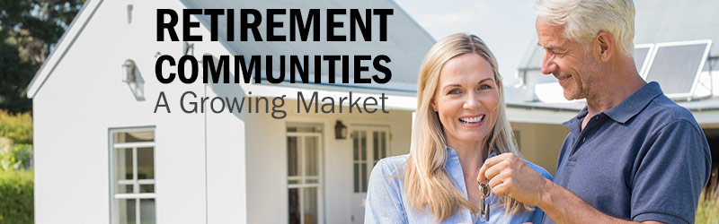 Retirement Communities … A Growing Market
