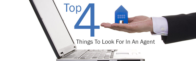 Top 4 Things To Look For In An Agent