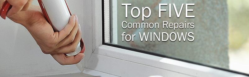 Top 5 Common Repairs For Windows