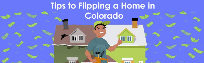 Tips to Flipping a Home in Colorado