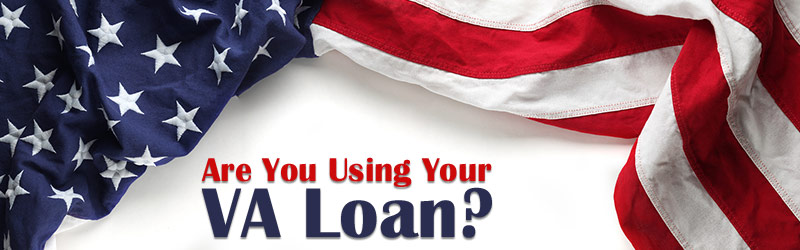 Are You Using Your VA Loan?