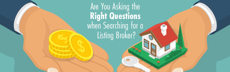 Are You Asking the Right Questions When Searching for a Listing Broker?