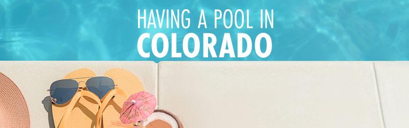 Having a Pool in Colorado