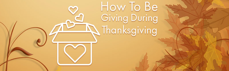 How To Be Giving During Thanksgiving
