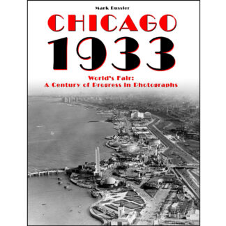 Chicago 1933 World's Fair: A Century of Progress in Photographs