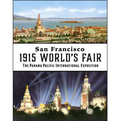 San Francisco 1915 World's Fair: The Panama-Pacific Exposition
