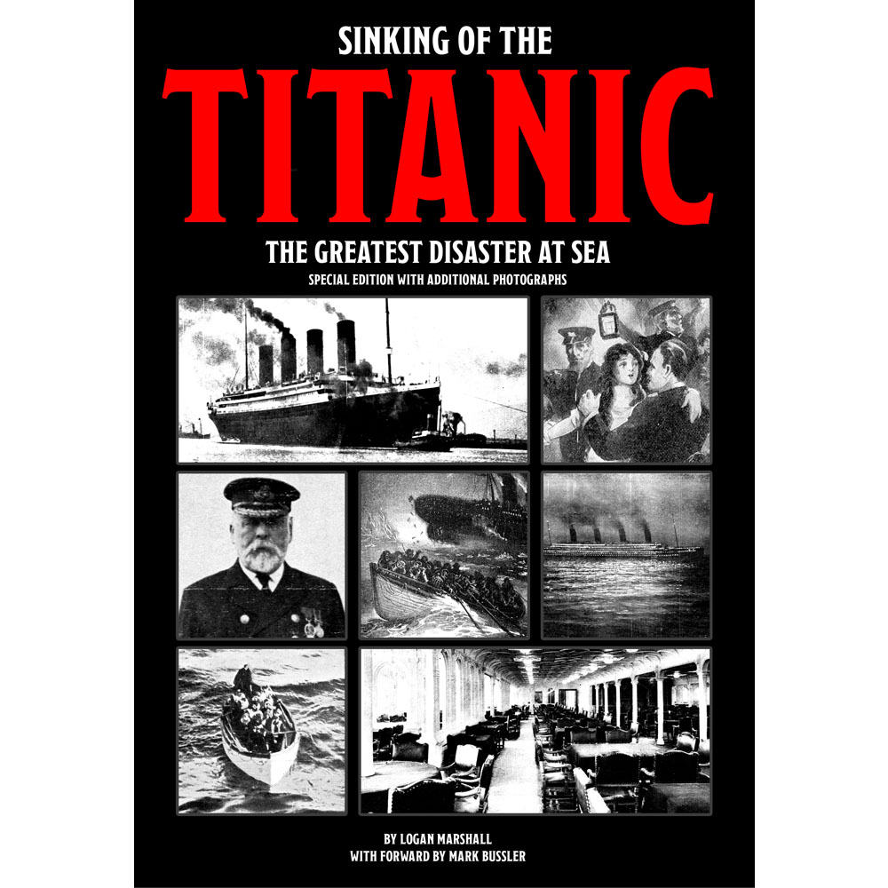 Sinking of the Titanic: The Greatest Disaster At Sea - Special Edition with Additional Photographs