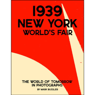 1939 New York World's Fair: The World of Tomorrow in Photographs