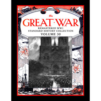 The Great War Remastered WW1 Standard History Collection Volume 30